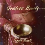 "GODDESS BOWLS CD by Temple Sounds Freaturing a 14"" 'Tantric Bowl' Antique Tibetan Gong, Lingham, Manipuri, Jambati and Mani bowls! - $16.95"